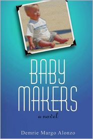 Baby Makers: A Novel - Demrie Alonzo