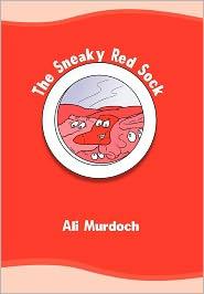 The Sneaky Red Sock - Ali Murdoch