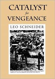 Catalyst For Vengeance - Leo Schneider