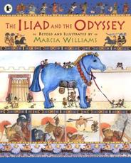 The Iliad and the Odyssey - Marcia Williams, Homer, Homer