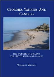 Geordies, Yankees, and Canucks: The Wonders in England, the United States, and Canada