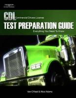 CDL Test Preparation Guide: Everything You Need to Know: Commercial Driver's License
