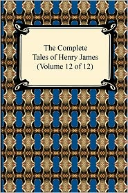 The Complete Tales Of Henry James (Volume 12 Of 12)