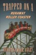 Trapped on a Runaway Roller Coaster: Poetry from an Unstable Mind