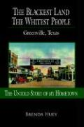 The Blackest Land the Whitest People: Greenville, Texas