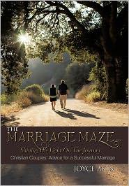 The Marriage Maze... Shining His Light On The Journey - Joyce Akin