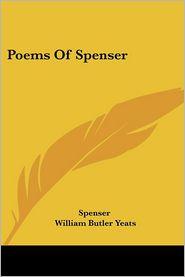 Poems of Spenser - Spenser, William Butler Yeats (Editor), Jessie M. King (Illustrator)