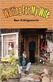 Waiting For My Wife - Ben Killingsworth