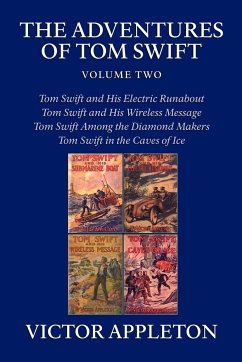 The Adventures of Tom Swift, Volume Two: Four Complete Novels - Appleton, Victor, II