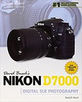David Busch's Nikon D7000 Guide to Digital SLR Photography - Busch, David D.