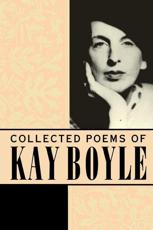The Complete Poems of Kay Boyle - Kay Boyle