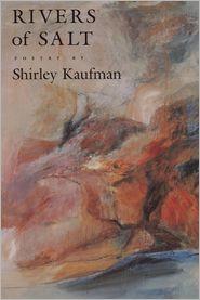 Rivers of Salt - Shirley Kaufman
