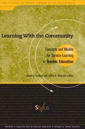 Learning with the Community: Concepts and Models for Service-Learning in Teacher Education - Erickson, Joseph A. / Anderson, Jeffrey B. / Zlotkowski, Edward