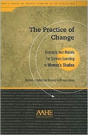 Practice Of Change: Concepts and Models for Service Learning in Women's Studies