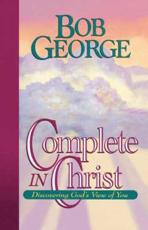 Complete in Christ - Bob George