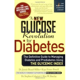 The New Glucose Revolution for Diabetes: The Definitive Guide to Managing Diabetes and Prediabetes Using the Glycemic Index - Collectif