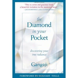 The Diamond In Your Pocket: Discovering Your True Radiance - Gangaji