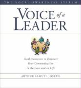 Voice of a Leader: Vocal Awareness to Empower Your Communication in Business and in Life [With 18-Page Workbook]