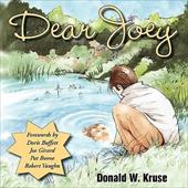 Dear Joey Dear Joey - Kruse, Donald W. / Howarth, Craig