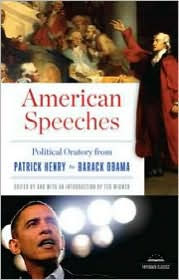 American Speeches: Political Oratory from Patrick Henry to Barack Obama - Ted Widmer
