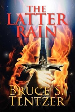 The Latter Rain - Tentzer, Bruce S.