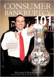 Consumer Bankruptcy 101 - Eduardo V. Rodriguez