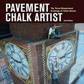 Pavement Chalk Artist: The Three-Dimensional Drawings of Julian Beever - Beever, Julian
