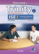 Succeed in Trinity-ISE I - CEFR B1- Listening - Speaking - Student's Book - Sean Haughton; Andrew Betsis