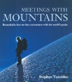 Meetings with Mountains: Remarkable Face-to-face Encounters with the World's Peaks - Venables, Stephen