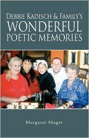 Debbie Kadisch & Family's Wonderful Poetic Memories - Margaret Mager