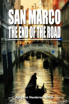 San Marco the End of the Road - Henderson Smith, Margaret