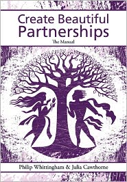 Create Beautiful Partnerships - Philip Whittingham, Julia Cawthorne