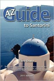 A To Z Guide To Santorini 2011 - Tony Oswin