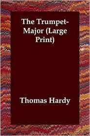 The Trumpet-Major - Thomas Hardy