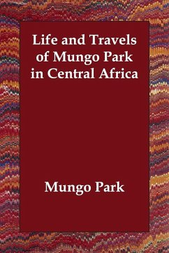 Life and Travels of Mungo Park in Central Africa - Park, Mungo