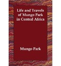 Life and Travels of Mungo Park in Central Africa - Mungo Park