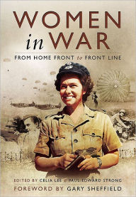 Women in War: From Home Front to Front Line - Paul Edward Strong
