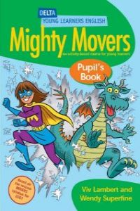 English mighty movers pupil book - Superfine, Wendy