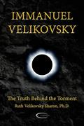 Sharon, Ruth Velikovsky: Immanuel Velikovsky - The Truth Behind The Torment