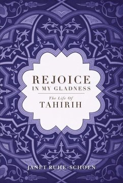 Rejoice in My Gladness: The Life of Thirih - Ruhe-Schoen, Janet