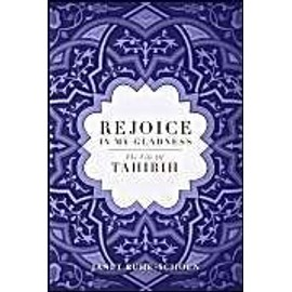Rejoice in My Gladness: The Life of Thirih - Janet Ruhe-Schoen