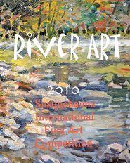 River Art: Susquehanna International Fine Art Competition - 2010 - Baron Wertheimer