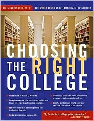 Choosing the Right College 2010-11: The Whole Truth about America's Top Schools - John  Zmirak