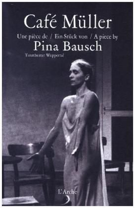Cafà MÃller, m. DVD - Tanztheater Wuppertal. Pina Bausch. Dtsch.-Engl.-FranzÃs. - Bausch, Pina (Regie)
