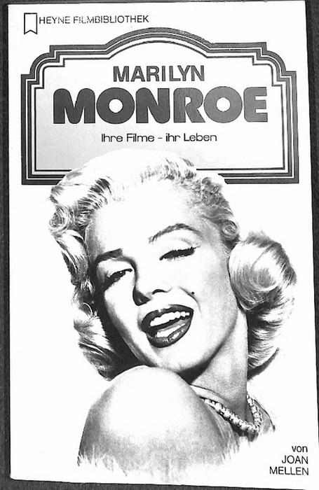 Marilyn Monroe  das Leben der Schauspielerin bevor sie entdeckt wurde bis zum Ende ihrer Karriere in Hollywood von Joan Mellen mit zahlreichen fotosder Calypso - Mellen, Joan