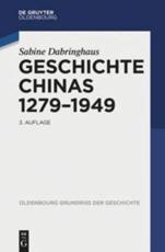 Geschichte Chinas 1279-1949 - Sabine Dabringhaus