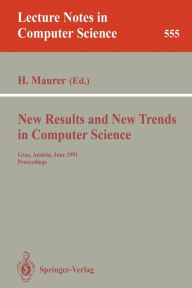 New Results and New Trends in Computer Science: Graz, Austria, June 20-21, 1991 Proceedings - Hermann Maurer