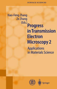 Progress in Transmission Electron Microscopy 2: Applications in Materials Science - Xiao-Feng Zhang