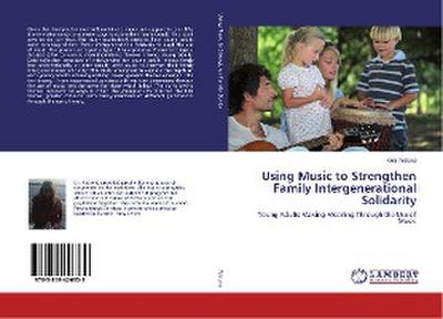 Using Music to Strengthen Family Intergenerational Solidarity
