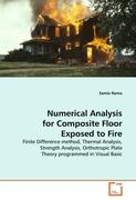 Numerical Analysis for Composite Floor Exposed to Fire: Finite Difference method, Thermal Analysis, Strength Analysis, Orthotropic Plate Theory programmed in Visual Basic
